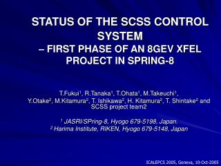 STATUS OF THE SCSS CONTROL SYSTEM – FIRST PHASE OF AN 8GEV XFEL PROJECT IN SPRING-8