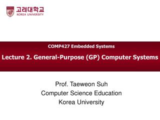Lecture 2. General-Purpose (GP) Computer Systems