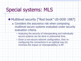 Special systems: MLS