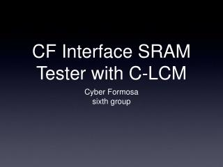 CF Interface SRAM Tester with C-LCM