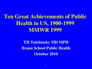 Ten Great Achievements of Public Health in US, 1900-1999 MMWR 1999