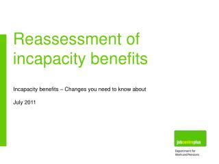 Reassessment of incapacity benefits