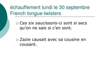 échauffement lundi le 30 septembre French tongue-twisters
