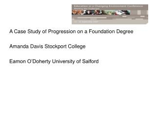 A Case Study of Progression on a Foundation Degree Amanda Davis Stockport College
