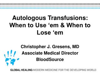 Autologous Transfusions: When to Use 'em & When to Lose 'em