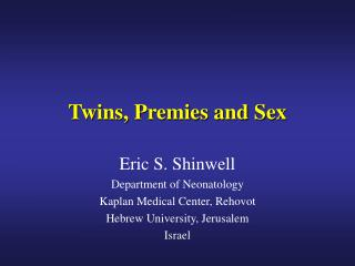 Twins, Premies and Sex