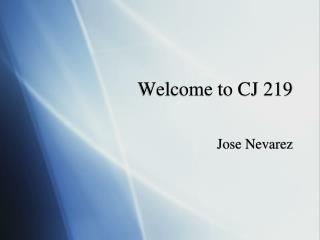Welcome to CJ 219