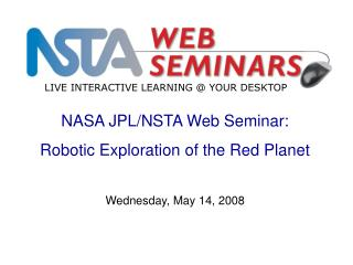 NASA JPL/NSTA Web Seminar: Robotic Exploration of the Red Planet