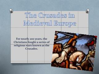 The Crusades in Medieval Europe