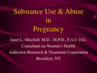 Substance Use & Abuse in  Pregnancy