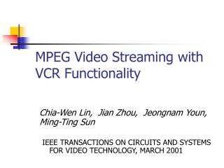 MPEG Video Streaming with VCR Functionality