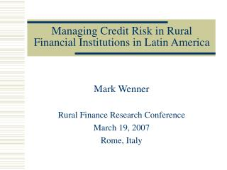 Managing Credit Risk in Rural Financial Institutions in Latin America