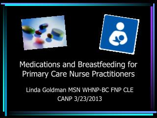 Medications and Breastfeeding for Primary Care Nurse Practitioners
