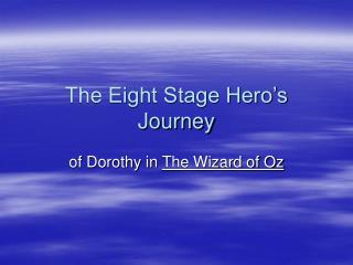 The Eight Stage Hero's Journey