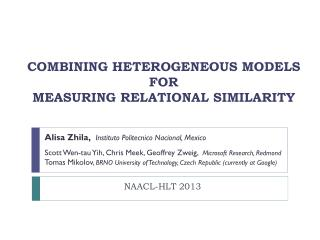 COMBINING  HETEROGENEOUS MODELS  FOR  MEASURING RELATIONAL SIMILARITY