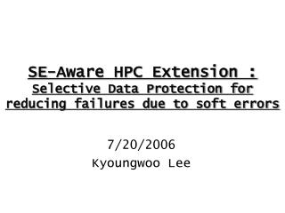 SE-Aware HPC Extension :  Selective Data Protection for reducing failures due to soft errors