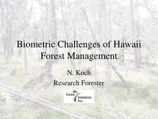 Biometric Challenges of Hawaii Forest Management
