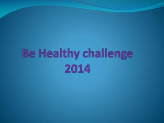 Be Healthy challenge 2014