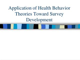 Application of Health Behavior Theories Toward Survey Development