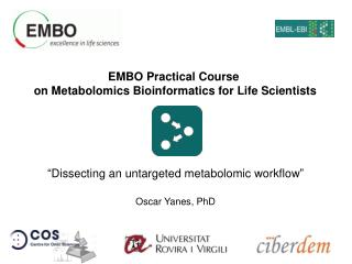 EMBO Practical Course  on Metabolomics Bioinformatics for Life Scientists