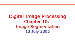 Digital Image Processing Chapter 10:  Image Segmentation 13 July 2005