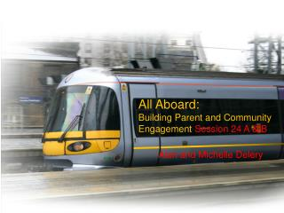 All Aboard:  Building Parent and Community Engagement  Session 24 A & B