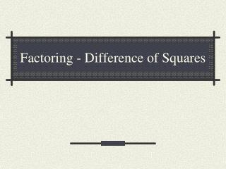 Factoring - Difference of Squares