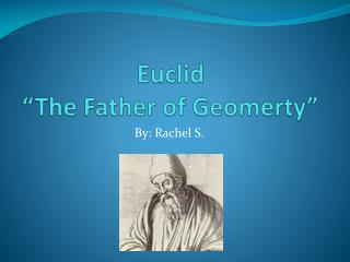 "Euclid ""The Father of  Geomerty """