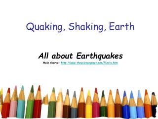Quaking, Shaking, Earth