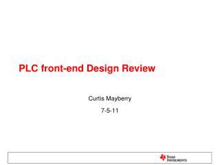 PLC front-end Design Review