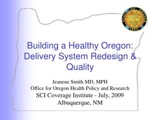 Building a Healthy Oregon: Delivery System Redesign & Quality