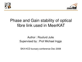 Phase and Gain stability of optical fibre link used in MeerKAT