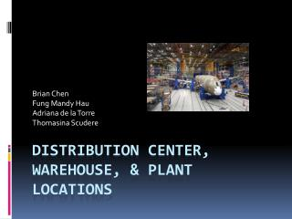 Distribution Center, Warehouse, & Plant Locations