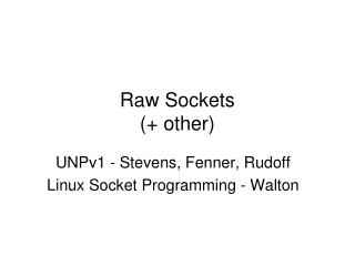Raw Sockets (+ other)