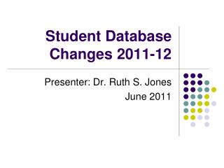 Student Database Changes 2011-12