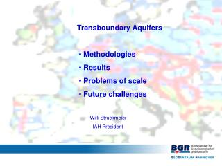 Transboundary Aquifers  Methodologies  Results  Problems of scale  Future challenges