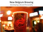New Belgium Brewing Developing a Brand Personality