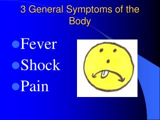 3 General Symptoms of the Body