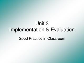 Unit 3 Implementation & Evaluation