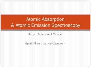 Atomic Absorption & Atomic Emission Spectroscopy