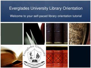 Everglades University Library Orientation