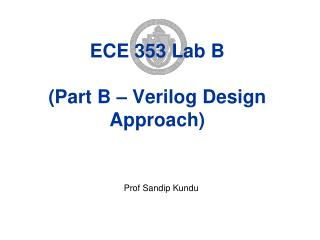 ECE 353 Lab  B ( Part B –  Verilog  Design Approach)