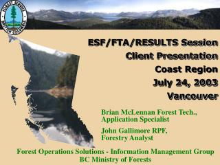 ESF/FTA/RESULTS Session   Client Presentation  Coast Region July 24, 2003   Vancouver