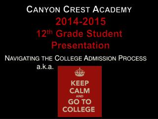 Canyon Crest  Academy 2014-2015 12 th  Grade Student   Presentation