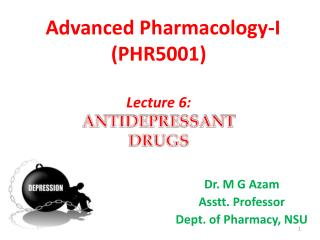 Advanced Pharmacology-I (PHR5001) Lecture 6: ANTIDEPRESSANT  DRUGS