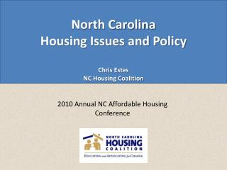 North Carolina  Housing Issues and Policy Chris Estes  NC Housing Coalition