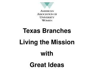 Texas Branches Living the Mission with Great Ideas