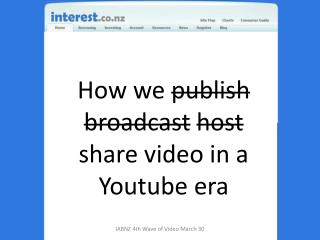 How we  publish broadcast host  share video in a  Youtube  era