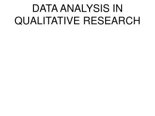 DATA ANALYSIS IN QUALITATIVE RESEARCH