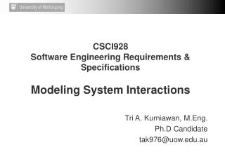 CSCI928 Software Engineering Requirements & Specifications Modeling System Interactions